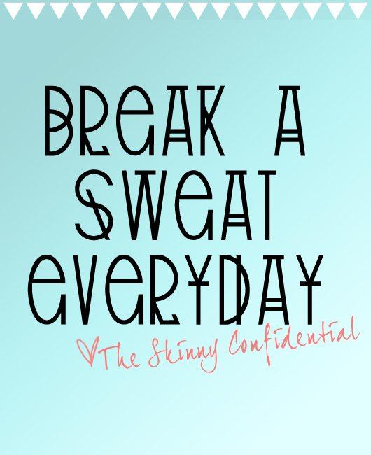 break a sweat everyday