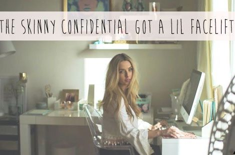 The Skinny Confidential's makeover.