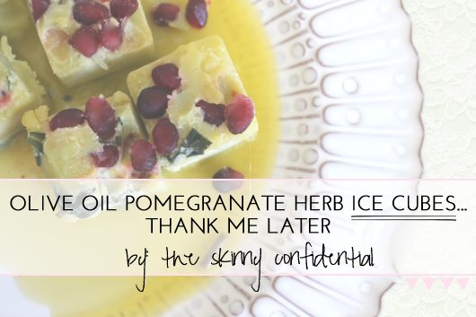 The Skinny Confidential shares her tips for olive oil ice cubes.