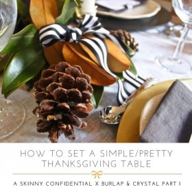 Styling A Simple, Bad-Ass Thanksgiving Table With Burlap & Crystal