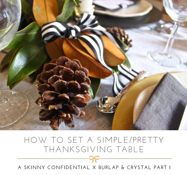 The Skinny Confidential x Burlap & Crystal table decor.