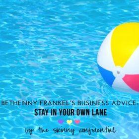 Bethenny Frankel's Life/Business Advice…SOOOoo Good It Hurts
