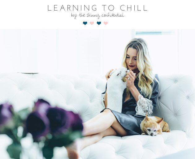 learning to chill |  by the skinny confidential