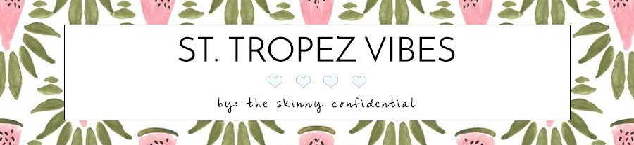 st tropez style | by the skinny confidential