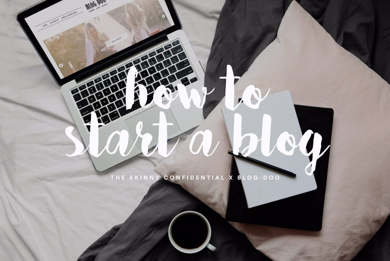 everything you need to know about how to start a blog | by the skinny confidential