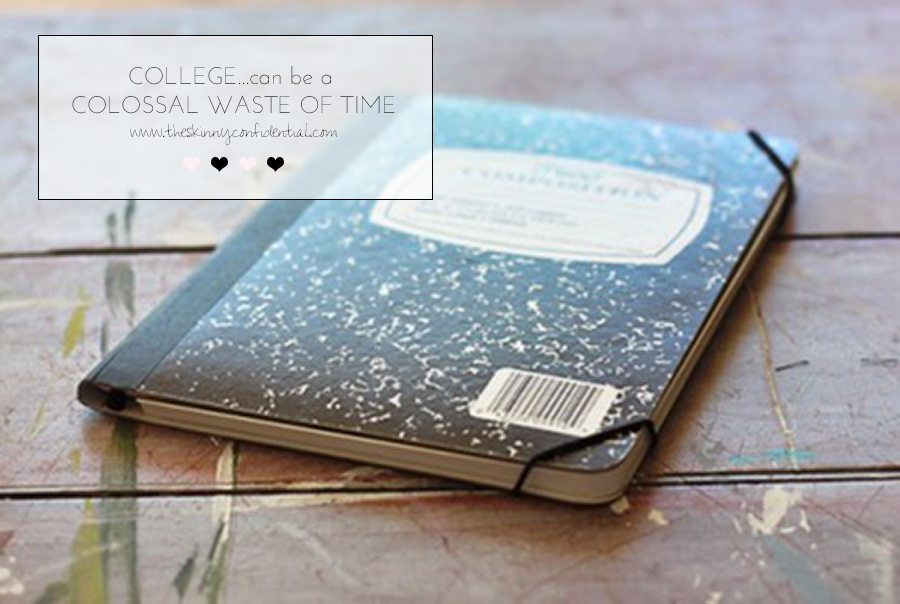is college a waste of time? | by the skinny confidential