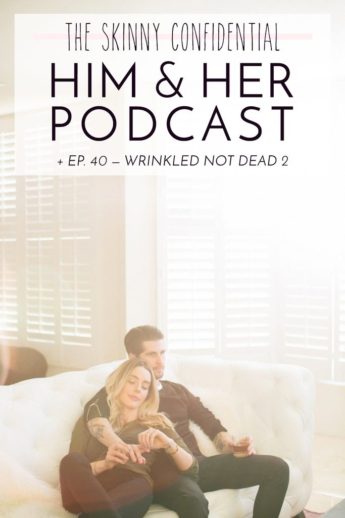 him & her podcast episode 40 | by the skinny confidential