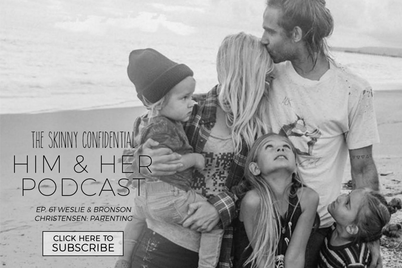 weslie & brono christensen parenting | by the skinny confidential