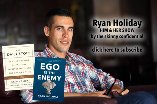 ryan holiday podcast by the skinny confidential