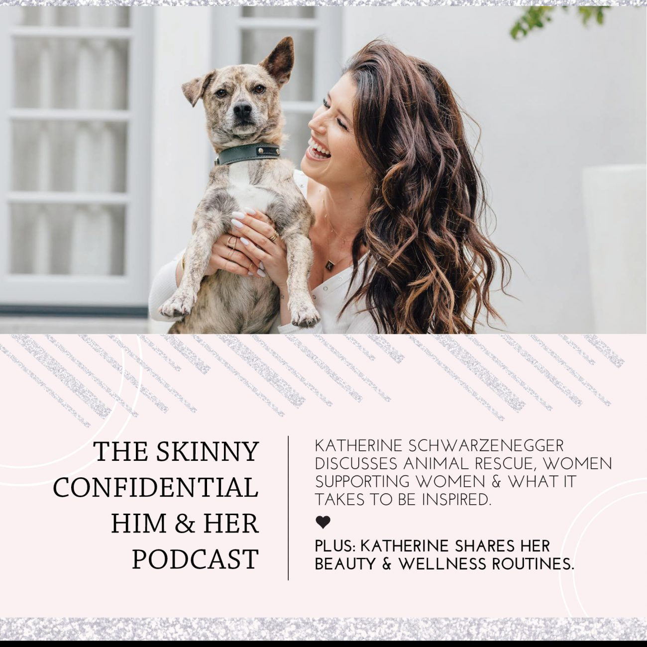 katherine schwarzenegger podcast animal rescue