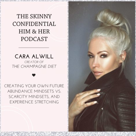 cara alwill tsc podcast motivation mindset champagne diet