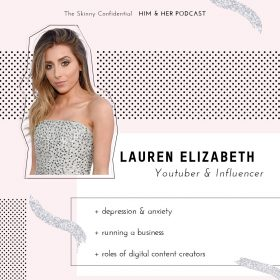 TSC HIM & HER SHOW: YOUTUBE INFLUENCER, LAUREN ELIZABETH ON MENTAL HEALTH & CONTENT CREATING.