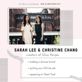 TSC HIM & HER SHOW: Glow Recipe Founders, Sarah Lee & Christine Chang