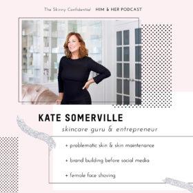 TSC HIM & HER SHOW: Kate Somerville, Skincare Guru