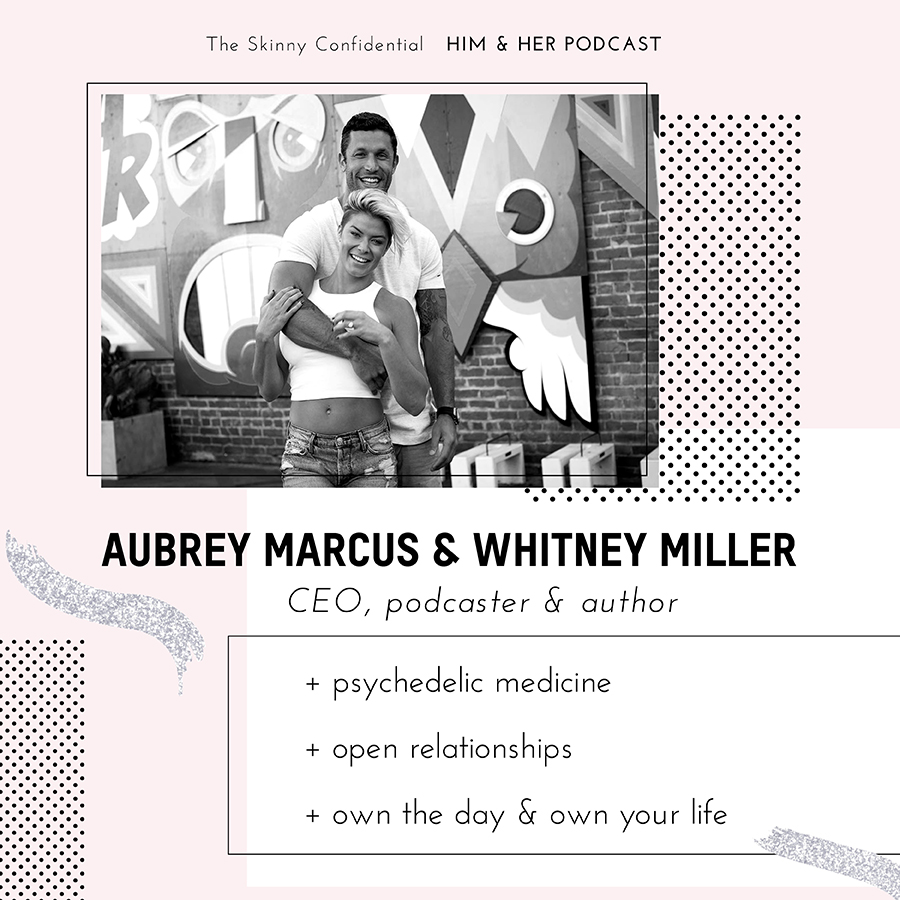 psychedelic medicine open relationships aubrey marcus podcast by the skinny confidential