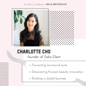 TSC HIM & HER SHOW: Charlotte Cho, founder of Soko Glam