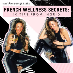 FRENCH WELLNESS: 10 TIPS FROM INGRID OF THE METHOD