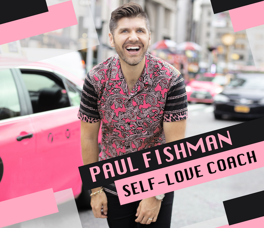 paul fishman self love coach steps to not give a fuck by tsc