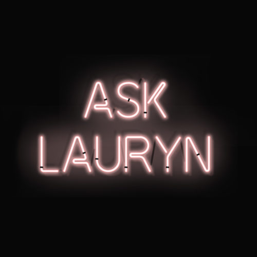 ASK LAURYN