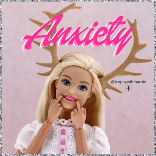 ANXIETY IS A BITCH: HOW TO DEAL