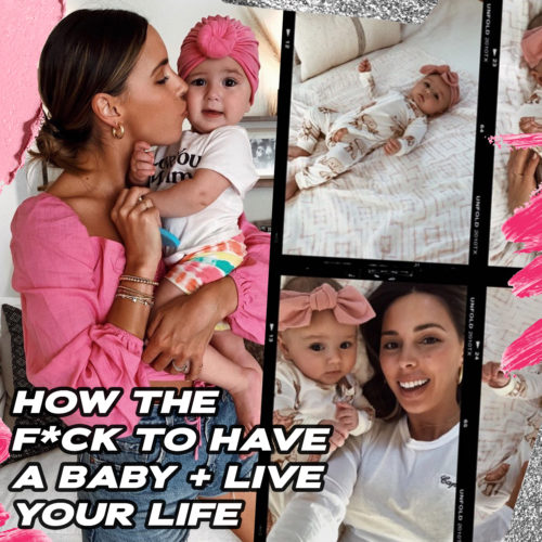 How The Fuck To Have a Baby & Still Live Your Life