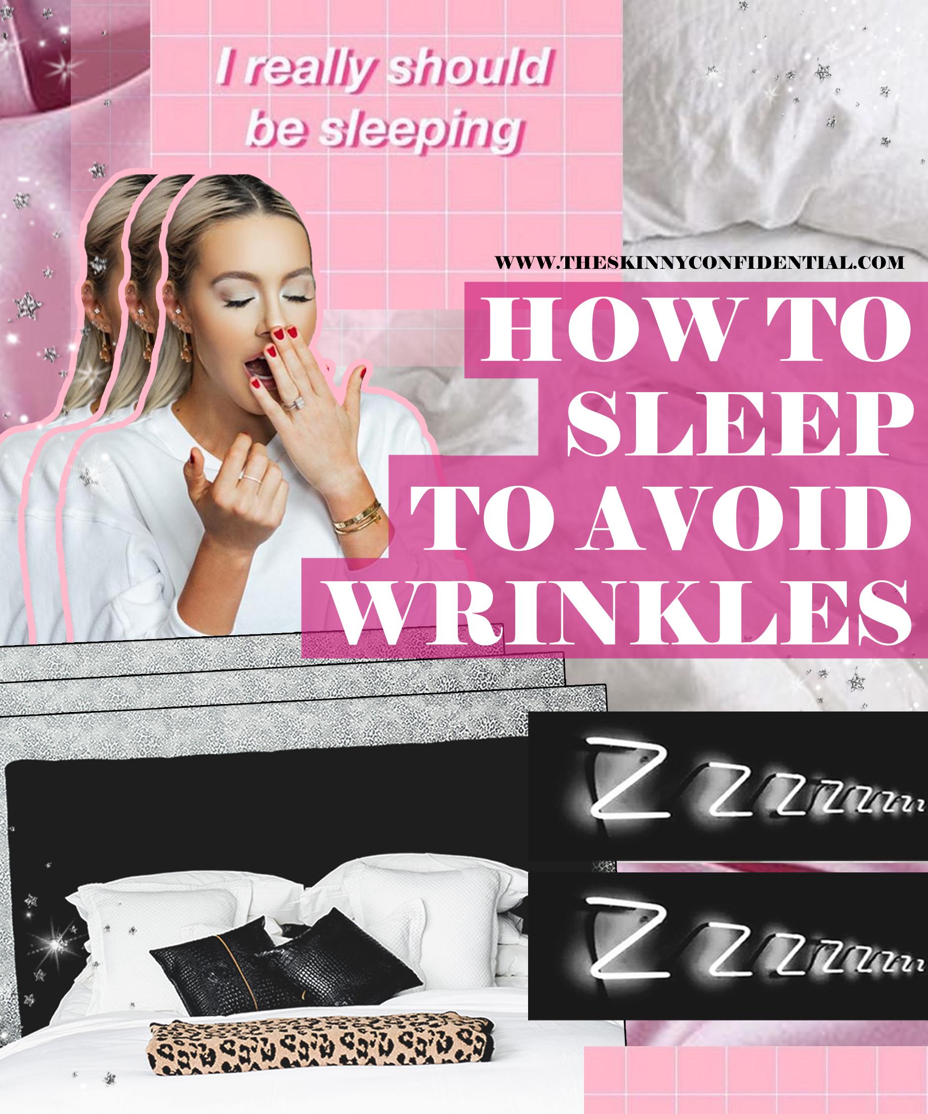 NEWSFLASH: Is The Way You Sleep Giving You Wrinkles? I've Got You Covered