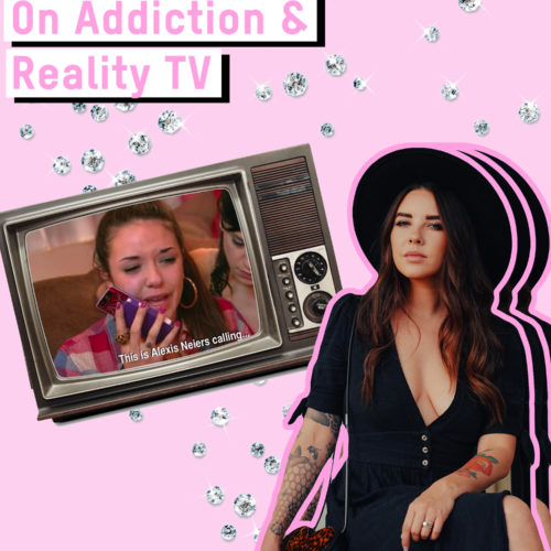 Alexis Haines On Addiction and Reality TV