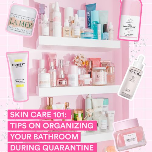 Skin Care 101: Tips on Organizing Your Bathroom During Quarantine