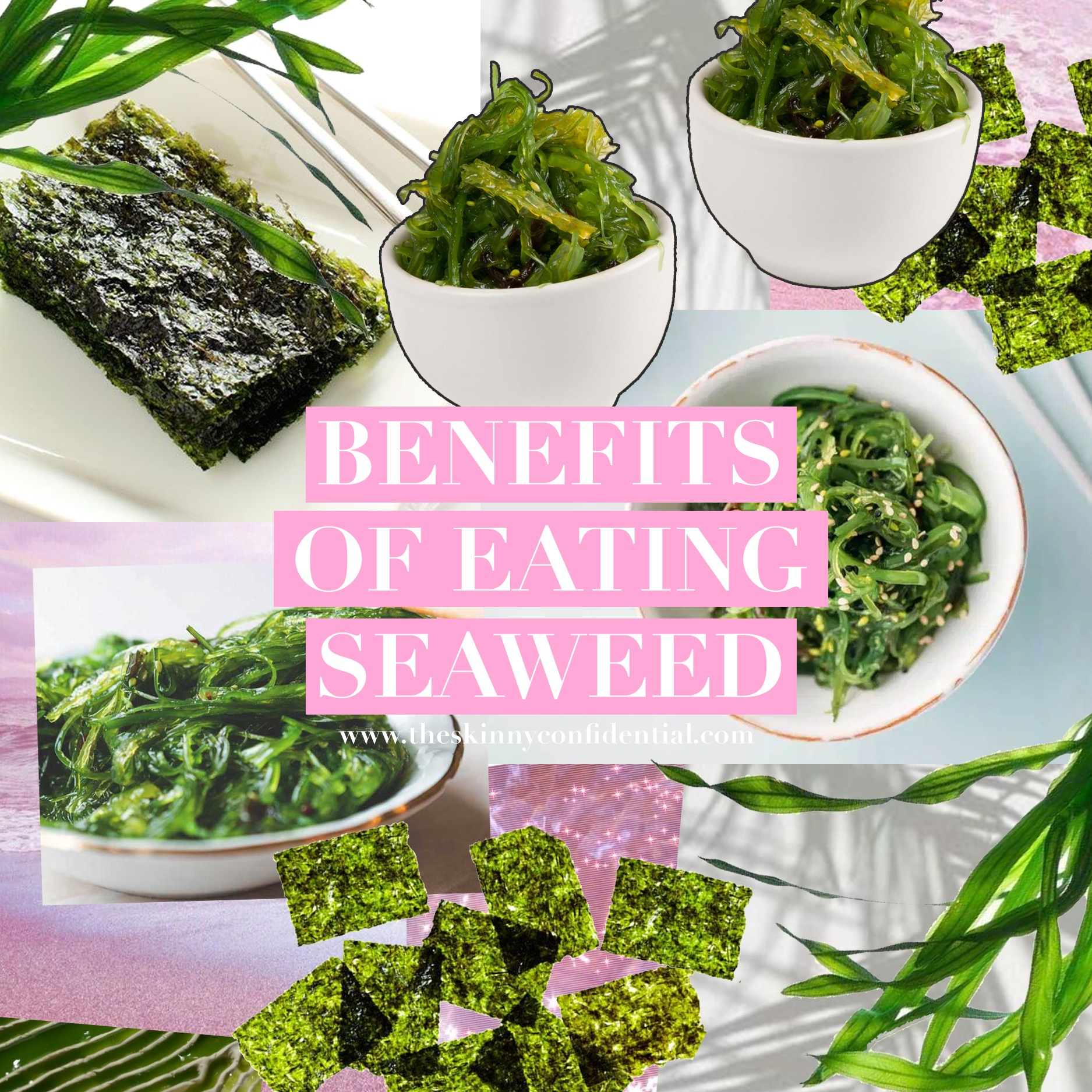 benefits of eating seaweed by the skinny confidential