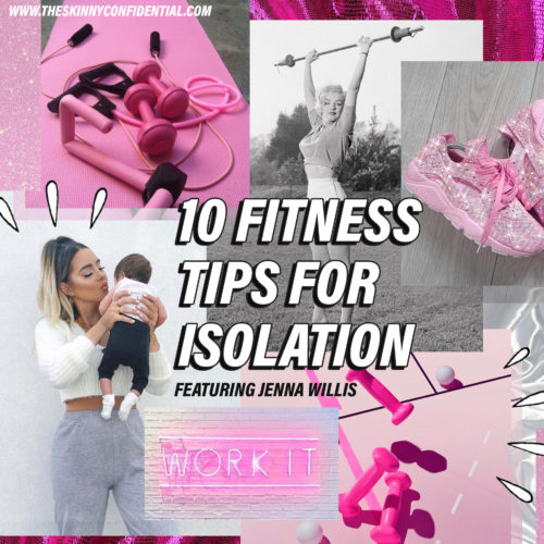 10 Fitness Tips To Keep It Right & Tight In Isolation