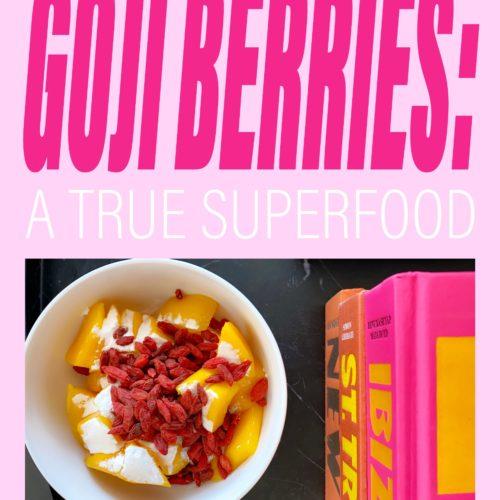 Goji Berries: A True Superfood