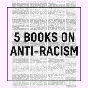5 Books on Anti-Racism