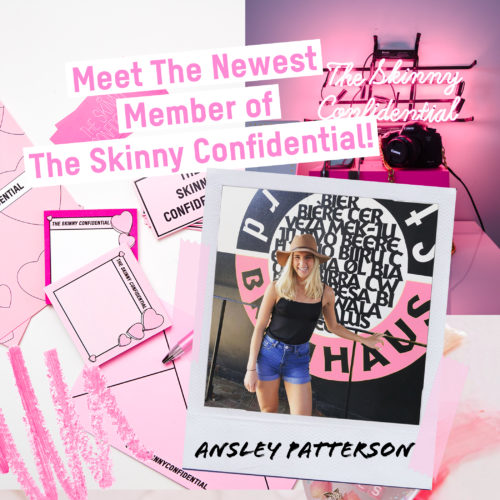 Meet The Newest Member of The Skinny Confidential!
