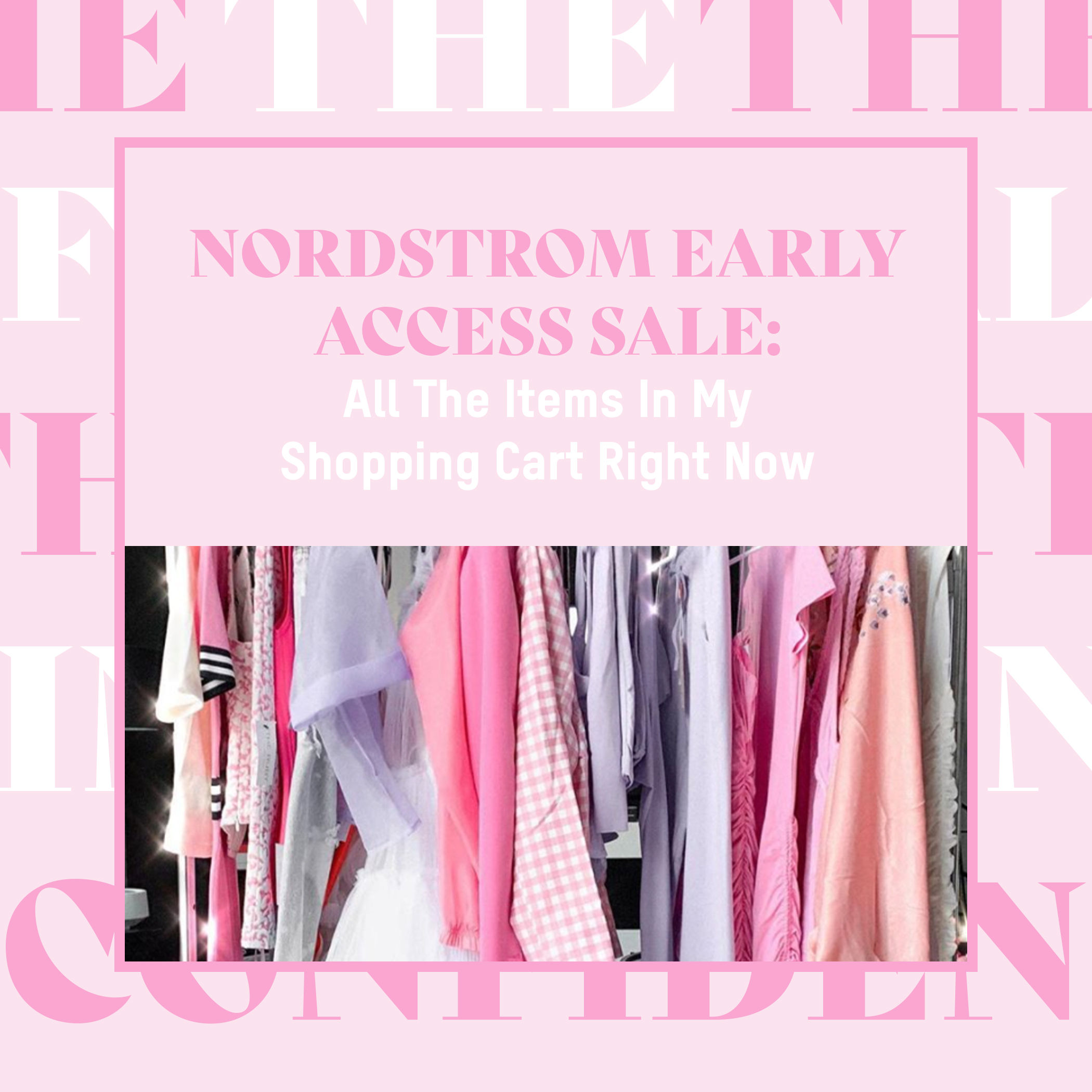 NORDSTROM EARLY ACCESS SALE: All The Items In My Shopping Cart Right Now