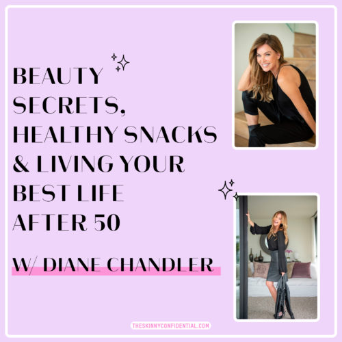 Beauty Secrets, Healthy Snacks & Living Your Best Life After 50