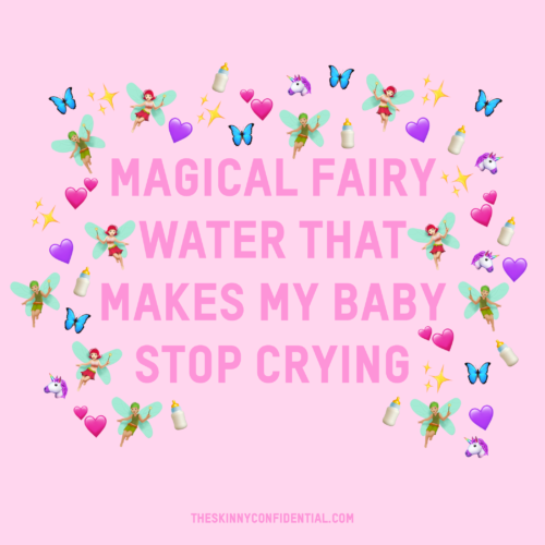 The Magical Fairy Water That Makes My Baby Stop Crying