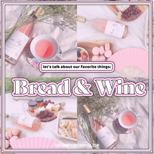 Let's Talk About Our Favorite Things: Bread & Wine