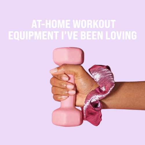 At-Home Workout Equipment I've Been Loving