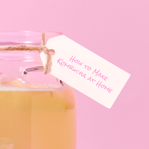 How to Make Your Own Kombucha At Home