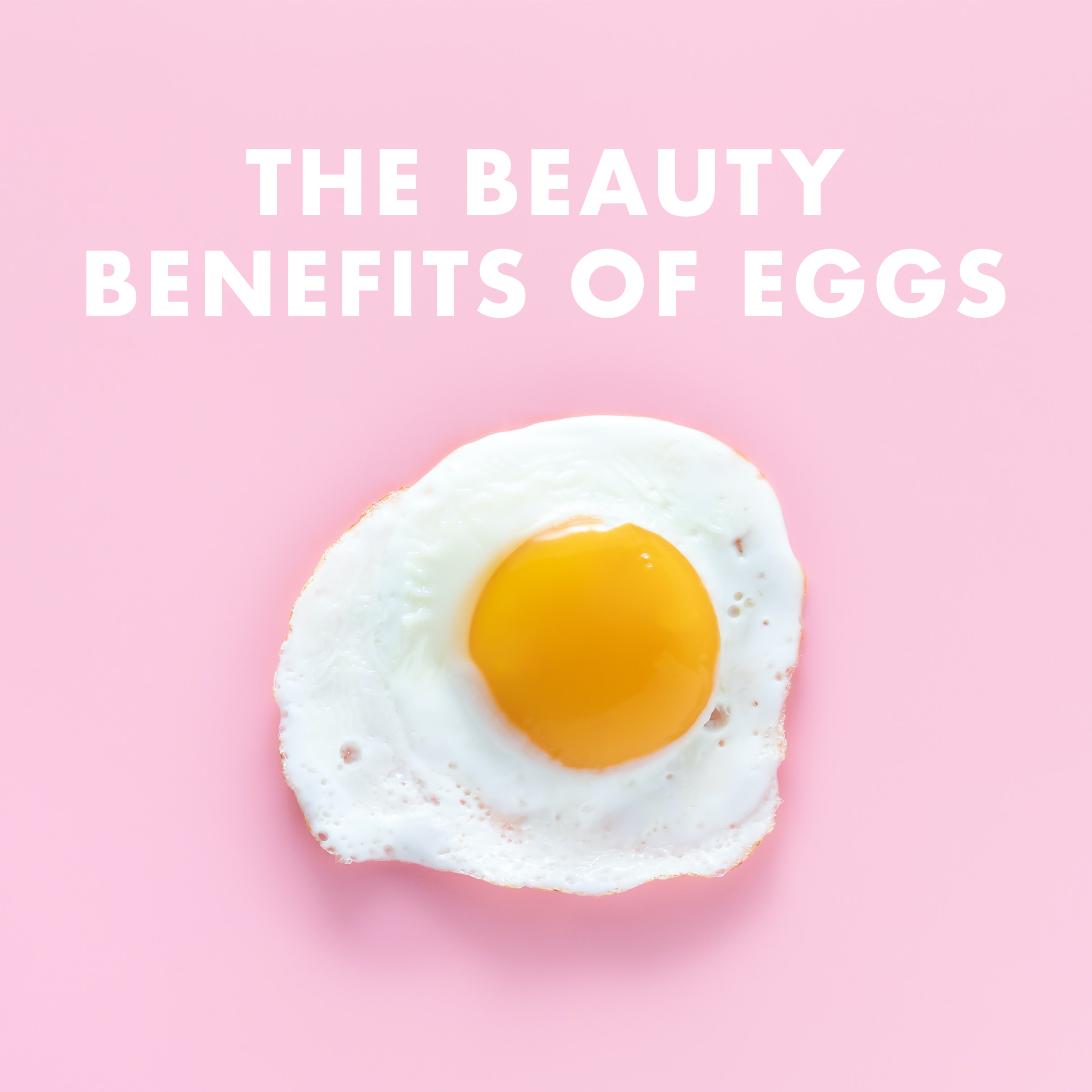 The Beauty Benefits of Eggs