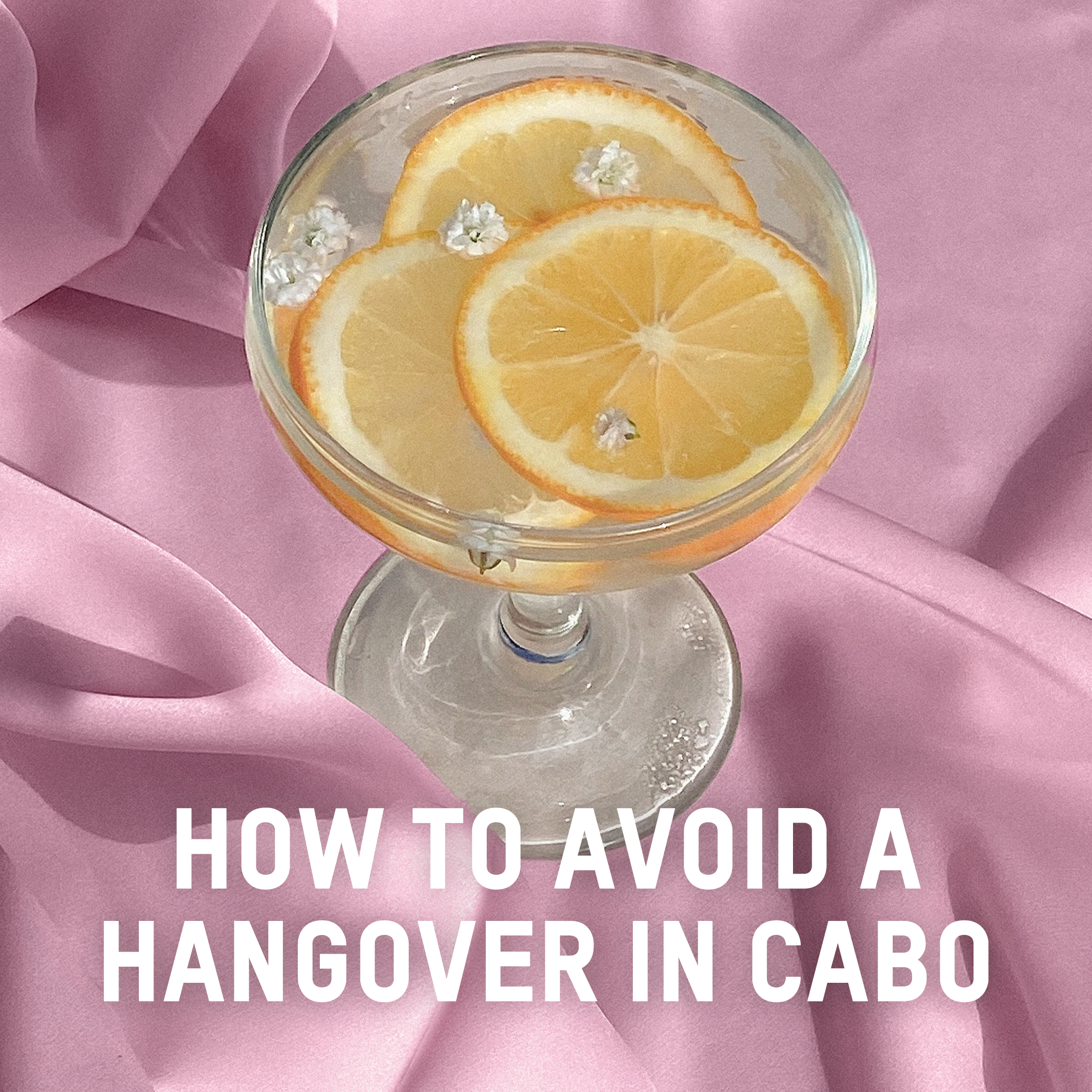 How To Avoid a Hangover In Cabo
