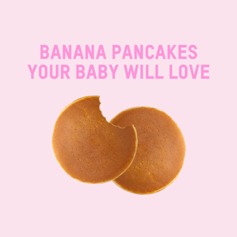 Banana Pancakes Your Baby Will Love