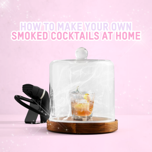 How To Make Your Own Smoked Cocktails At Home