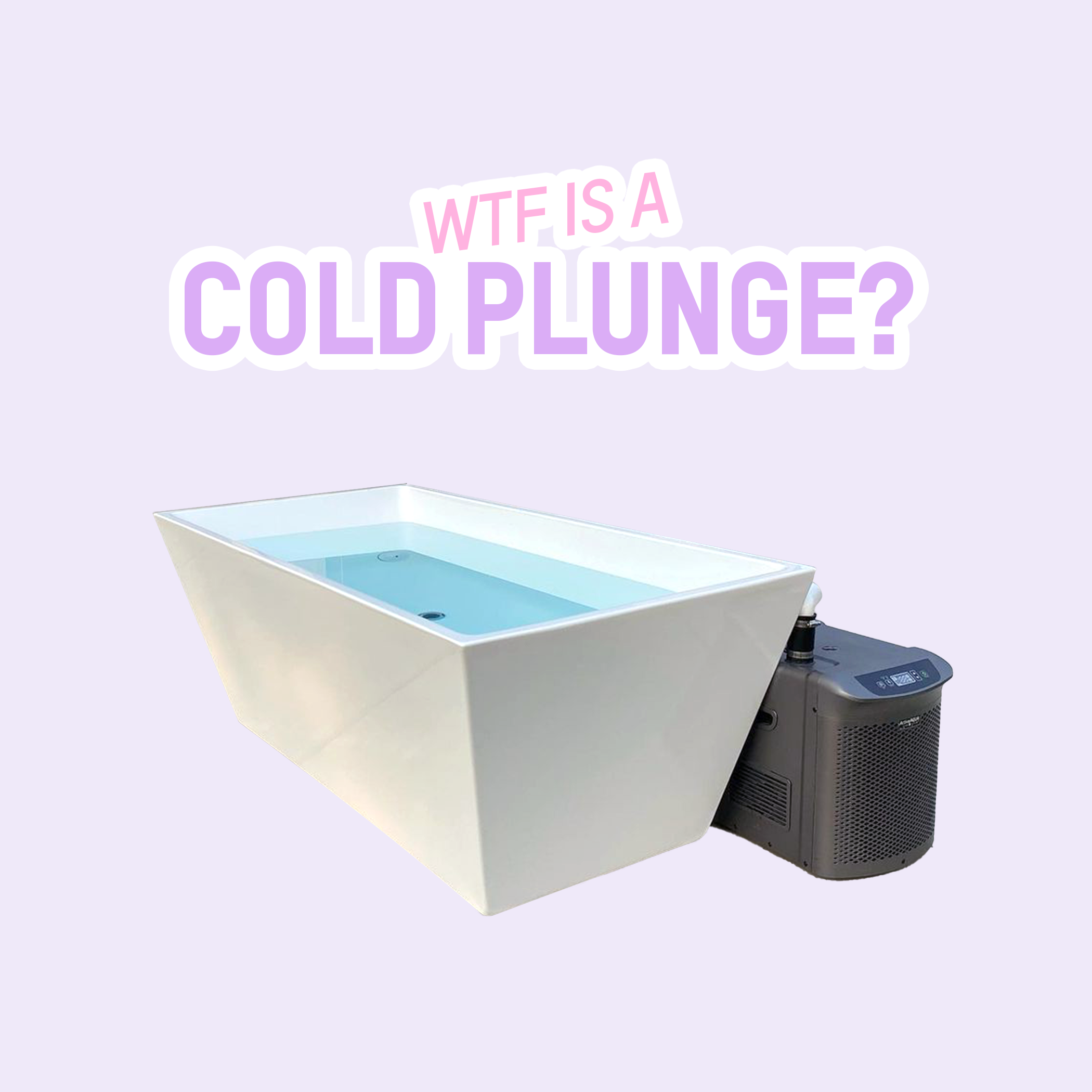 WTF Is a Cold Plunge?