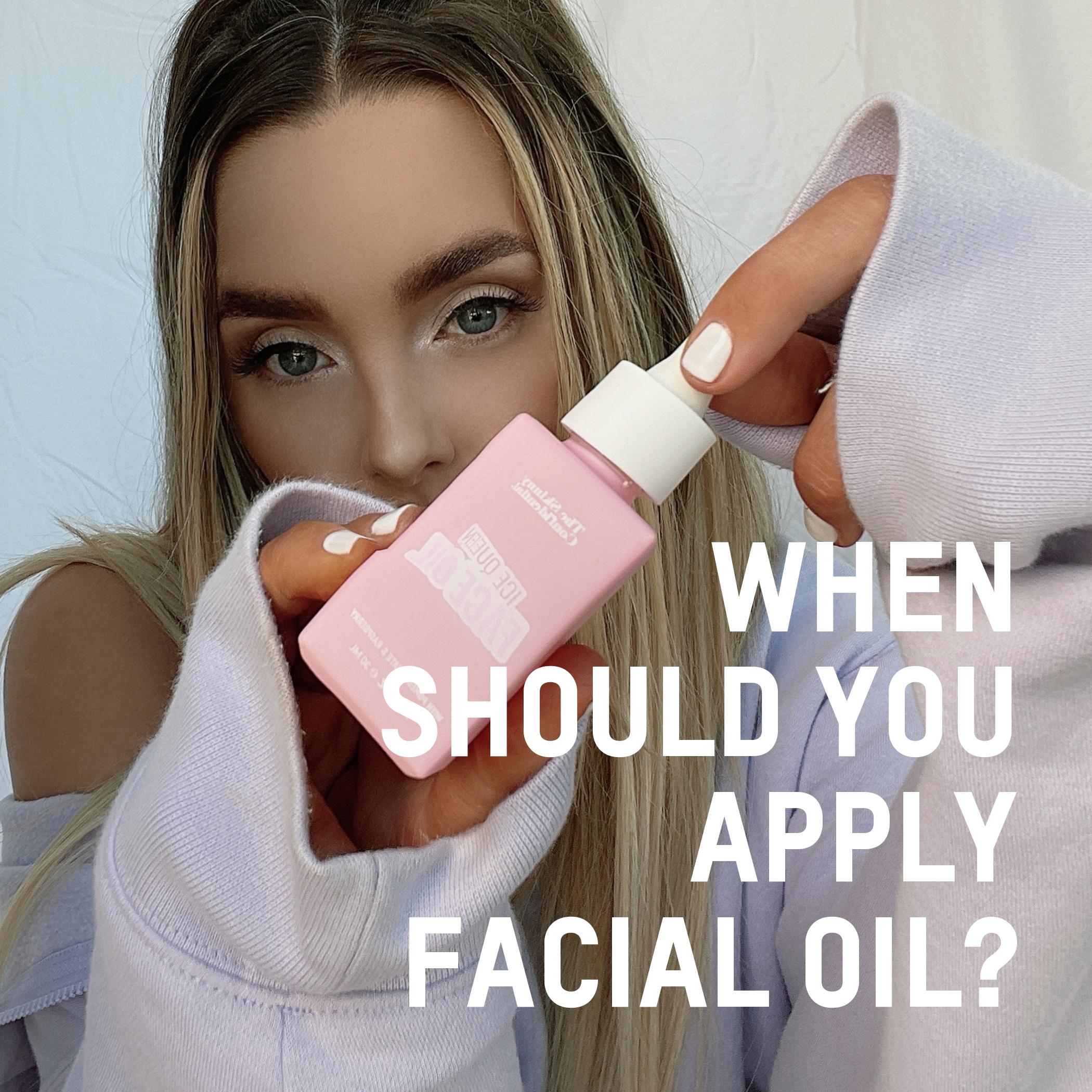 When Should You Apply Facial Oil